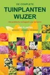 De complete tuinplantenwijzer : het praktische naslagwerk voor de tuinier : 1000 planten : kenmerken, verzorging, s...
