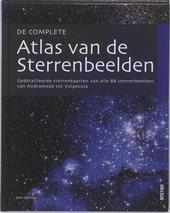 De complete atlas van de sterrenbeelden : gedetailleerde sterrenkaarten van alle 88 sterrenbeelden, van Andromeda t...