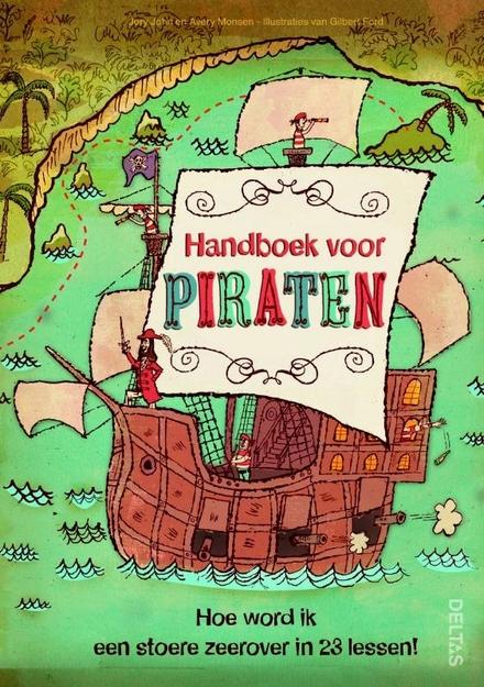 Handboek voor piraten : Hoe word ik een stoere zeerover in 23 lessen!