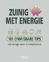 Zuinig met energie : 101 onmisbare tips voor een lager water- en energieverbruik