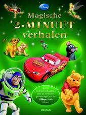 Magische 2-minuut verhalen : korte bedtijdverhaaltjes met je favoriete personages uit de Disney-Pixar films!