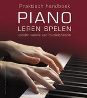 Piano leren spelen zonder kennis van muziektheorie : praktisch handboek