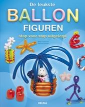 De leukste ballonfiguren : stap voor stap uitgelegd