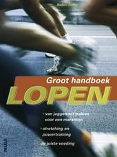 Lopen : groot handboek : van joggen tot trainen voor een marathon, stretching en powertraining, de juiste voeding