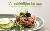 Verrukkelijke tartaar : 30 originele recepten met vlees, vis, groenten en fruit