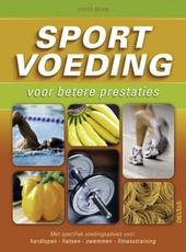 Sportvoeding voor betere prestaties : met specifiek voedingsadvies voor hardlopen, fietsen, zwemmen, fitnesstrainin...