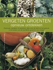 Vergeten groenten opnieuw ontdekken : pastinaak, aardpeer of postelein : alles over de teelt en het gebruik in de k...