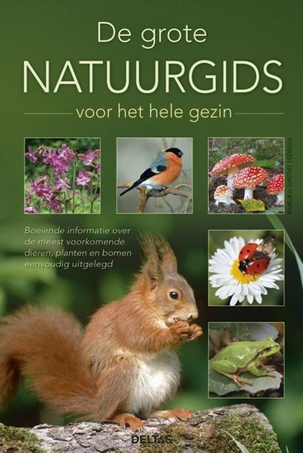 De grote natuurgids voor het hele gezin