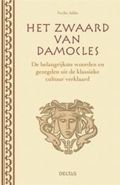 Het zwaard van Damocles : de belangrijkste woorden en gezegden uit de klassieke cultuur verklaard
