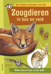 Zoogdieren in bos en veld : welke dieren leven in het wild?