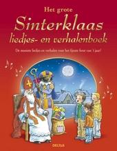 Het grote Sinterklaas liedjes- en verhalenboek : de mooiste liedjes en verhalen voor het fijnste feest van 't jaar!
