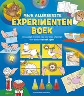 Mijn allereerste experimentenboek : eenvoudige proefjes stap voor stap uitgelegd voor kinderen vanaf 4 jaar