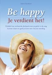 Be happy : je verdient het!