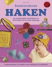 Basishandboek haken : de belangrijkste haaksteken en technieken eenvoudig uitgelegd : leuke patronen en ideeën voo...