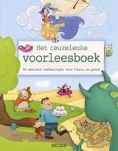Het reuzeleuke voorleesboek : de mooiste verhaaltjes voor klein en groot