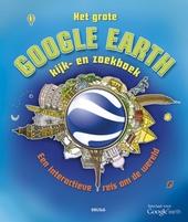 Het grote Google Earth kijk- en zoekboek : een interactieve reis om de wereld