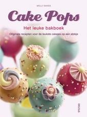 Cake pops : het leuke bakboek : originele recepten voor de leukste cakejes op een stokje