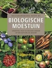 Basishandboek voor de biologische moestuin : groenten, fruit en kruiden kweken op een natuurlijke manier