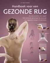 Handboek voor een gezonde rug : de ware oorzaken van rugpijn, snel werkende oplossingen bij acute pijn, uw rugspier...