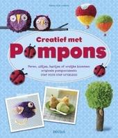 Creatief met pompons : peren, uiltjes, hartjes of vrolijke bloemen : originele pomponideeën stap voor stap uitgeleg...