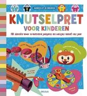 Knutselpret voor kinderen : 101 ideeën voor creatieve jongens en meisjes vanaf zes jaar