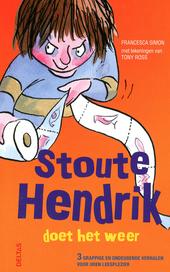 Stoute Hendrik doet het weer : 3 grappige en ondeugende verhalen voor uren leesplezier