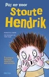 Pas op voor stoute Hendrik : 3 grappige en ondeugende verhalen voor uren leesplezier