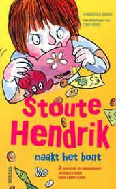 Stoute Hendrik maakt het bont : 3 grappige en ondeugende verhalen voor uren leesplezier