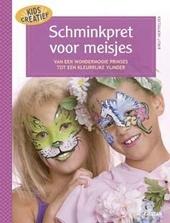 Schminkpret voor meisjes : van een wondermooie prinses tot een kleurrijke vlinder