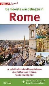 De mooiste wandelingen in Rome : 10 volledig uitgestippelde wandelingen door het heden en verleden van de eeuwige s...