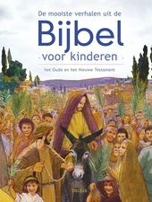 De mooiste verhalen uit de bijbel voor kinderen : het Oude en het Nieuwe Testament