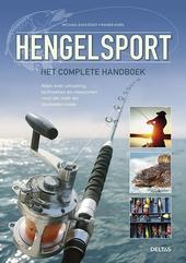 Hengelsport : het complete handboek : alles over uitrusting, technieken en vissoorten voor de zoet- en zoutwatervis...