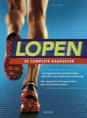 Lopen : de complete raadgever : van joggen tot een marathon lopen : alles wat u moet weten over looptraining, met u...