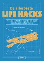 De allerbeste life hacks : geniale en handige trucks die het leven een stuk eenvoudiger maken
