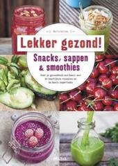 Lekker en gezond! : snacks, sappen & smoothies