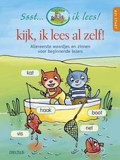 Kijk, ik lees al zelf! : allereerste woordjes en zinnen voor beginnende lezers