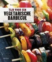 Tijd voor een vegetarische barbecue : originele en smaakvolle recepten zonder vlees of vis