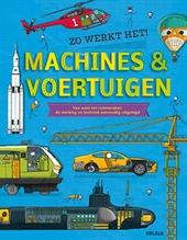 Machines & voertuigen : van auto tot ruimteraket : de werking en techniek eenvoudig uitgelegd