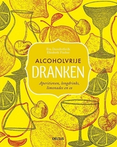 Alcoholvrije dranken : aperitieven, longdrinks, limonades en co