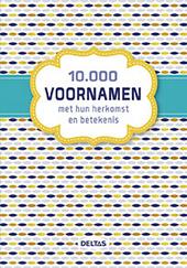 10.000 voornamen met hun herkomst en betekenis