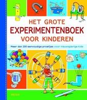 Het grote experimentenboek voor kinderen : meer dan 200 eenvoudige proefjes voor nieuwsgierige kids
