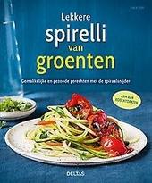 Lekkere spirelli van groenten : gemakkelijke en gezonde gerechten met de spiraalsnijder