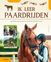 Ik leer paardrijden : leer alles over je paard en word een perfecte ruiter