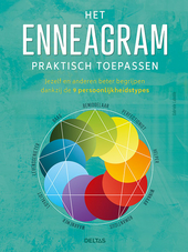 Het enneagram praktisch toepassen : jezelf en anderen beter begrijpen dankzij de 9 persoonlijkheidstypes