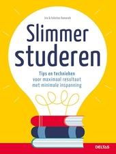 Slimmer studeren : tips en technieken voor maximaal resultaat met minimale inspanning