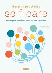 Beter in je vel met self-care : 8 strategieën om de beste versie van jezelf te worden