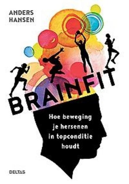 Brainfit : hoe beweging je hersenen in topconditie houdt