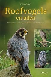 Veldgids roofvogels en uilen : alle soorten van Europa herkennen en identificeren