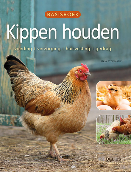 Basisboek kippen houden : voeding, verzorging, huisvesting, gedrag