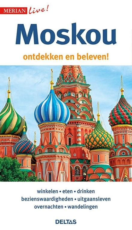Moskou : ontdekken en beleven!